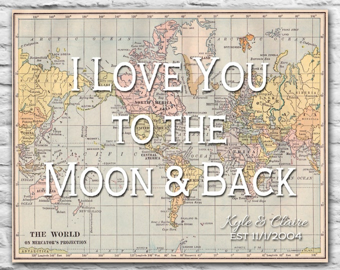 Anniversary Gift for Husband, I Love You to the Moon & Back, Long Distance Relationship, World Map Art Print - Custom Wedding Engagement