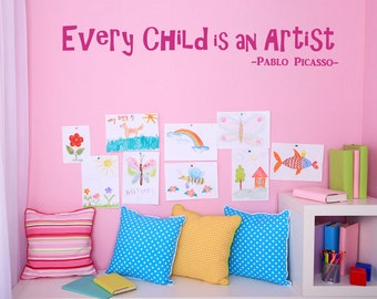 Wall Decal Every Child is an Artist Pablo Picasso Quote Kids Playroom Nursery