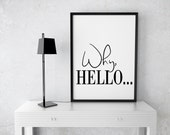 Sale Black and white prints Gift Why Hello Poster Fashion Decor Poster Vogue Inspiring Modern Art Quotes  Black and White wh1