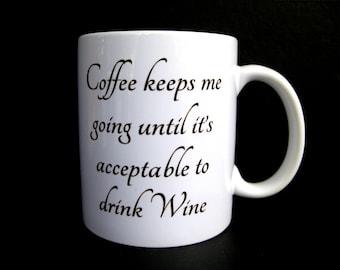 Funny Coffee Mug, Wine Mug, Ceramic Coffee Mug, Quote Mug, Funny Mug, Stocking Stuffer, Statement Coffee Mug,, Unique Coffee Mug, Wine Glass