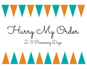 Hurry My Order 2-3 Processing Days Instead of Current Production Time
