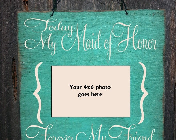Maid of honor gift, Maid of Honor Picture Frame, Wedding Gift, Rustic picture frame, bridal party gift, maid of honor