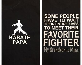 Karate mom, dad, papa, grandma, sister, etc.!