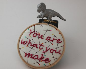 You Are What You Make, Embroidered Quote for the Crafty and Artistic Person. Modern Hand Embroidery Hoop Wall Hanging Decor. Ready to Ship!