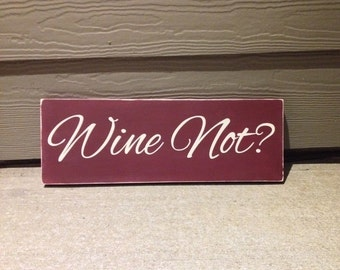 Wine Sign, Wine Not? Distressed Wood Sign