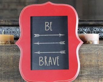 chalkboard, laser engraved, be brave, inspirational, motivational, nursery, childs room, custom