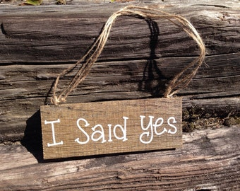 "Rustic ""I Said Yes"" Engagement Prop"