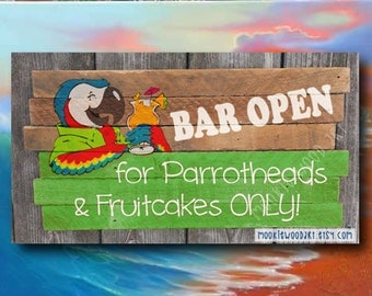 Bar Open for Parrotheads and Fruitcakes ONLY painting on reclaimed wood