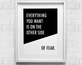 Inspirational Wall Art, Motivational Print, Typographic Poster, Everything You Want is on the Other Side of Fear, Office Home Decor Artwork
