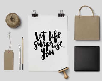 """Let Life Surprise You // Calligraphy, Typography Print // 8""""x10"""" // Black and white // Ink"""