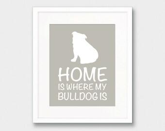 Home Is Where My Bulldog Is, Beige Printable Dog Art Print Dog Lovers Art Beige Bulldog Silhouette Dog Silhouette Art Dog Lovers Gift