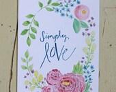 Simply Love Verse, Watercolor Print 5x7 or 8x10