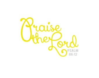 Praise the Lord Vinyl Decal - Christian Decal - Religious Decal - Psalm 86:12 - Laptop Decal - Window Decal - Car Decal - Bible Verse Decal