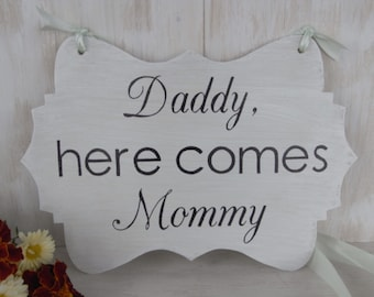 Daddy, here comes Mommy wedding wood sign. Ring bearer, flower girl wood sign, photo props