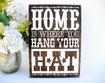 Western Rustic Wood Sign - Home is Where You Hang Your Hat (#1561)