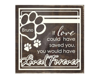 dog memorial rustic wood sign wood plaque if love could have saved you