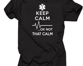 Paramedic Sign Gift For Paramedic Keep Calm OK Not That Calm T-Shirt EMT Funny Occupation Tee Shirt