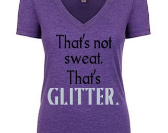 That's not sweat. That's Glitter.   Tri-Blend Fitness V-neck Tee