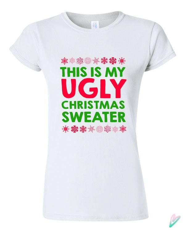 This is my ugly christmas sweater t shirt tshirt tee shirt for Tacky t shirt ideas