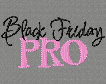 Black Friday Rookie and PRO 5X7 Embroidery design **Both designs are included