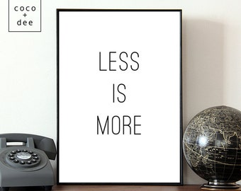 Less Is More, design quote, typographic print, fashion quotes, poster print, typography print, motivational quote, wall art, office decor