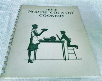 More North Country Cookery. 1982
