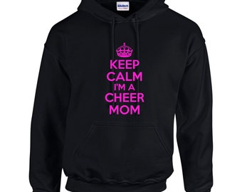 Keep Calm I'm A Cheer Mom Mens Hoodie