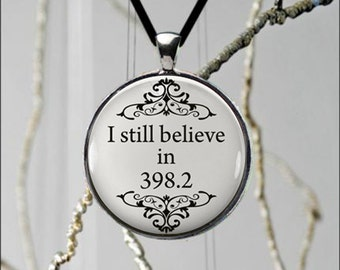 I Still Believe In 398.2 Fairytales Necklace Vintage Style Jewelry Popular Quote Unique Design Metal Pendant