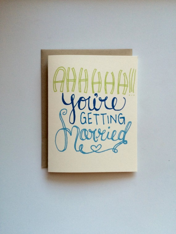 Ahhh You're Getting Married Card- Ahhhh You're Having a Baby Card- Pregnancy Card- Engagement Card- Having a Baby Card- Hand Lettered Card