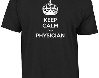 Keep calm I'm a physician t-shirt