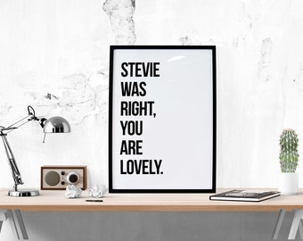 Stevie Was Right / / Typography Print, Valentine's Day, Inspirational Print, Stevie, Lyrics, Art Print, Wall Decor, Home Decor