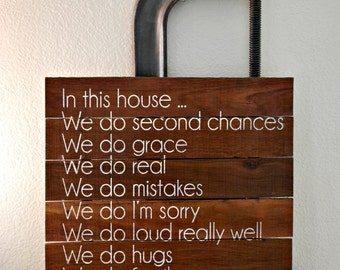 """Reclaimed Rustic Wood Sign: In This House We Do Second Chances ... Can Be Customized 18""""x18"""""""