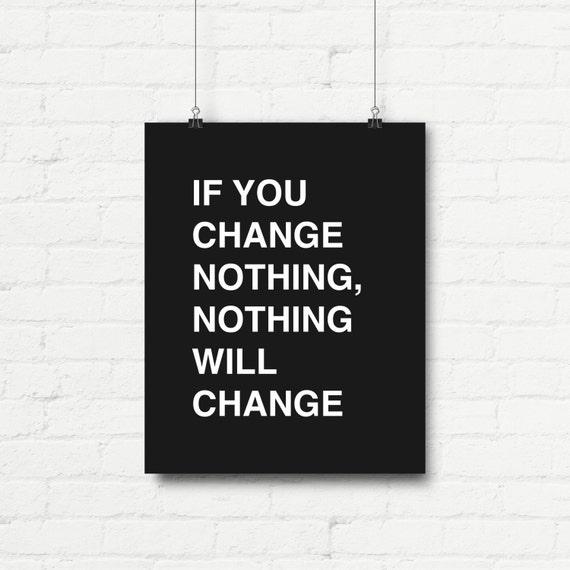 Motivational Print Wall Poster If You Change Nothing