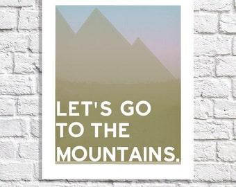 Mountains Print Travel Theme Decor Traveler Home Decor Adventure Artwork Mountains Poster Mountains Wall Art Quote Mountains Picture