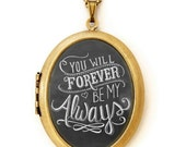 Art Locket - Chalkboard Art Locket Necklace - Inspirational Quote Jewelry - Forever Be My Always