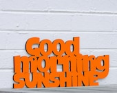 Good Morning Sunshine sign quote (kitchen sign)