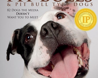 Pit Bulls & Pit Bull Type Dogs photo book, Signed Copy (Coffee-table book, Dog photography, Rescue / shelter dogs)