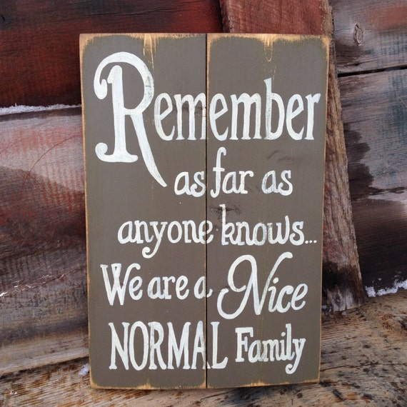 Normal Family Distressed Wood Sign Humorous Funny Hand