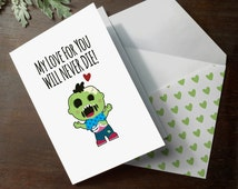 INSTANT DOWNLOAD cute zombie walking dead My Love will Never Die funny card valentine anniversary romantic love illustrated printable card