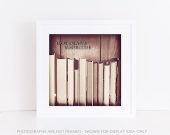 You Are What You Read Photograph, Square Fine Art Print, Books Photography, Brown Sepia Monochrome, Library Literary Gift