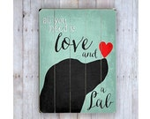 All You Need is Love and a Lab Sign, Dog Art, Wooden Sign, Dog Silhouette, Dog Lover Gift, Wood Dog Sign, Lab Silhouette, Wood Plank