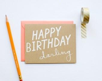 Happy Birthday Darling - Birthday - sweet - bff - screen printed - funny - modern - white on kraft