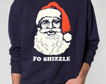 Ugly Christmas sweater -- Santa Claus Fo Shizzle -- Christmas sweater pullover sweatshirt -- Santa Ugly Sweater Mens Hipster Santa Funny