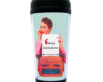 Funny FAKING INITIATIVE Retro Travel Mug for Office Workers