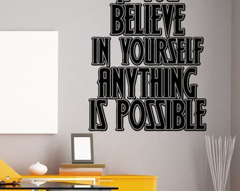 If You Believe in yourself anything is possible motivational quote Vinyl Wall Decal Sticker 5439m
