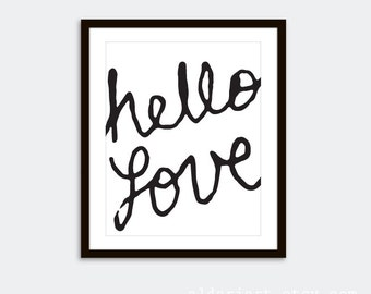 Hello Love Print - Black and White Text - Calligraphy - Modern Art Home Decor - Love Poster - Love Nursery Art - Modern Love Print