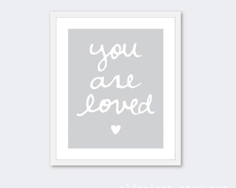 You Are Loved  Art Print - Nursery Typographic Poster - Grey and White Quote Print - Baby Girl Nursery Decor - Heart