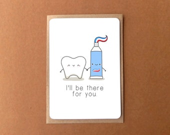 Greeting card - I'll be there for you - tooth and toothpaste