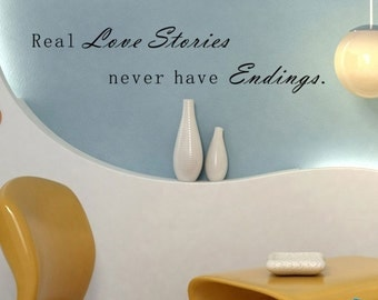 Real Love Stories never have endings - Words and Letters Removable Vinyl Wall Decals Custom Lettering Quote Wall Sticker Modern Art wl0079