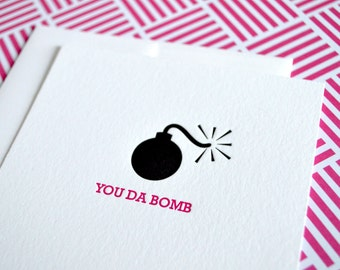 You Da Bomb :  Letterpress Notecard